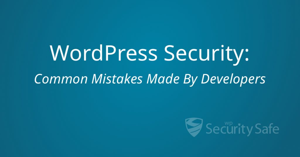 WordPress Security: Common Mistakes Made By Developers